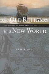 The Old Religion in a New World | Mark A. Noll |