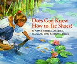 Does God Know How to Tie Shoes? | Nancy White Carlstrom |