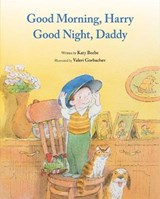 Good Morning, Harry, Good Night, Daddy | Katy Beebe |