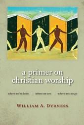 Primer on Christian Worship