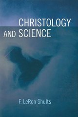 Christology and Science | Leron Shults |