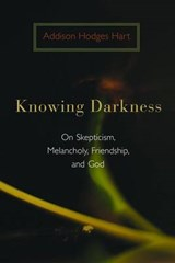 Knowing Darkness | Addison Hodges Hart |