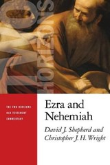 Ezra and Nehemiah | Shepherd, David J. ; Wright, Christopher J. H. |
