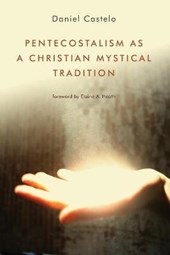 Pentecostalism as a Christian Mystical Tradition