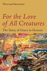 For the Love of All Creatures | William Greenway |