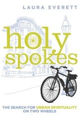 Holy Spokes | Laura Everett |