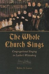 The Whole Church Sings | Robin A. Leaver |