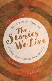 The Stories We Live | Kathleen A. Cahalan |