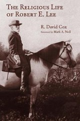 The Religious Life of Robert E. Lee | R. David Cox |