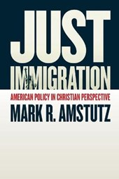 Just Immigration | Mark R. Amstutz |