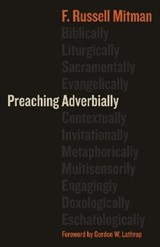 Preaching Adverbially | F. Russell Mitman |