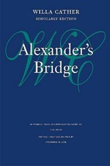 Alexander's Bridge | Willa Cather & Tom Quirk & Frederick M. Link |