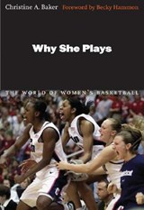 Why She Plays | Christine A. Baker |