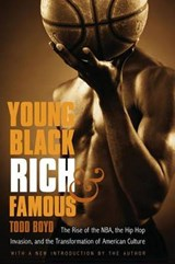 Young, Black, Rich, and Famous | Todd Boyd |