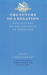 The Future of a Negation | Alain Finkielkraut |