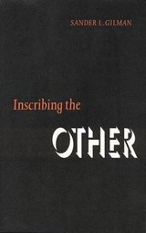Inscribing the Other | Sander L. Gilman |
