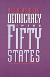 Democracy in the Fifty States | Kim Q. Hill |
