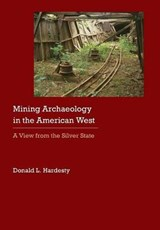 Mining Archaeology in the American West | Donald L. Hardesty |