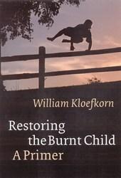 Restoring the Burnt Child