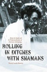 Rolling in Ditches with Shamans | Wendy Leeds-Hurwitz |