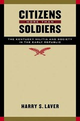 Citizens More Than Soldiers | Harry S. Laver |