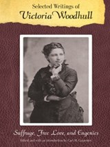 Selected Writings of Victoria Woodhull | Victoria Woodhull |