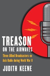 Treason on the Airwaves | Judith Keene |