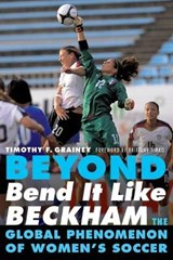 Beyond Bend It Like Beckham | Timothy F. Grainey |