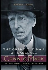 The Grand Old Man of Baseball | Norman L Macht |