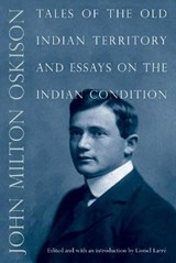Tales of the Old Indian Territory and Essays on the Indian Condition | John Milton Oskison |
