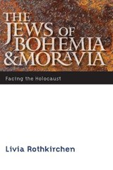 The Jews of Bohemia and Moravia | Livia Rothkirchen |