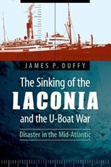 The Sinking of the Laconia and the U-Boat War | James P. Duffy |