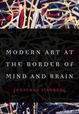 Modern Art at the Border of Mind and Brain | Jonathan Fineberg |