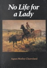No Life for a Lady | Agnes Morley Cleaveland |