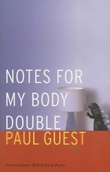 Notes for My Body Double | Paul Guest |