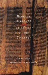 The Writing of the Disaster | Maurice Blanchot |