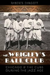 Mr. Wrigley's Ball Club