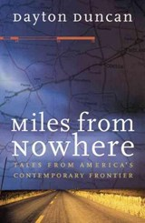 Miles from Nowhere | Dayton Duncan |