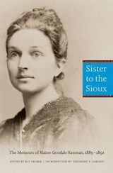 Sister to the Sioux | Eastman, Elaine Goodale ; Graber, Kay |