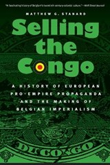 Selling the Congo | Matthew G. Stanard |