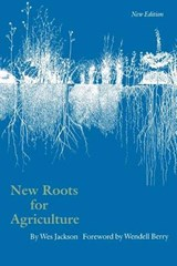 New Roots for Agriculture | Wes Jackson |