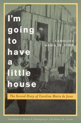 I'm Going to Have a Little House | Carolina Maria De Jesus |