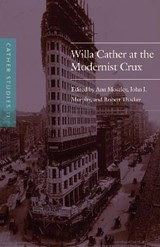 Willa Cather at the Modernist Crux | Cather Studies |