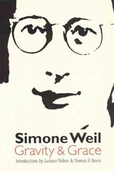 Gravity and Grace | Simone Weil |