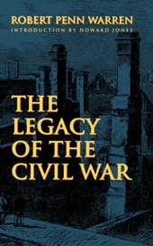 The Legacy of the Civil War | Robert Penn Warren |