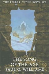 The Song of the Axe | Paul O. Williams |