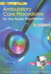 Ambulatory Care Procedures for the Nurse Practitioner Ambulatory Care Procedures for the Nurse Practitioner Ambulatory Care Procedures for the Nurse P