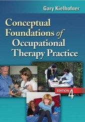 Conceptual Foundations of Occupational Therapy Practice
