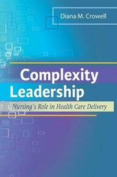 Complexity Leadership | Crowell, Diana M., Ph.D., R.N. |