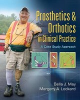 Prosthetics & Orthotics in Clinical Practice | May, Bella J. ; Lockard, Margery A., Ph.D. |